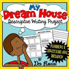 my dream house descriptive writing project five paragraph  my dream house descriptive writing project five paragraph description