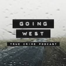 True Crime Podcast Charts Going West True Crime Podcast Listen Reviews Charts