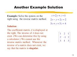 13 another example solution example solve the system on the right using the inverse matrix