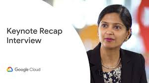 Opening Keynote Recap With Aparna Sinha Quentin Hardy Cloud Next 19