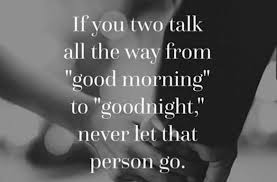 Good Morning And Goodnight Quotes Best Of Good Morning Good Night Never Let Go Person Quote Image