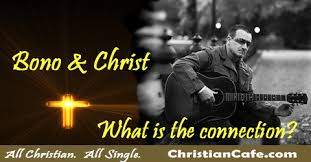 Bono Christian Quotes Best of Bono And His Take On Who Jesus Was And The State Of Grace
