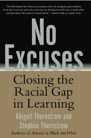 No Excuses: Closing the Racial Gap in Learning: Thernstrom, Stephan,  Thernstrom, Abigail: 9780743265225: Amazon.com: Books