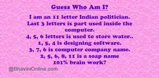6 letter name guess who am i i am an 11 letter indian politician bhavinionline com