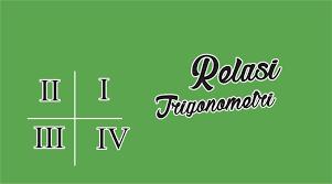 Pada halaman ini selanjutnya disajikan beberapa contoh soal mengenai nilai perbandingan trigonometri untuk sudut di kuadran iv berdasarkan prinsip perbandingan trigonometri sudut berelasi. Perbandingan Trigonometri Sudut Berelasi Www Supadilah Com