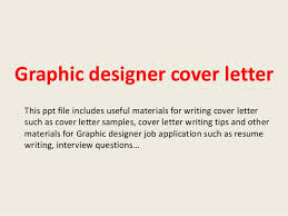 graphic designer cover lettergraphic designer cover letter this ppt file includes useful materials for writing cover letter such as