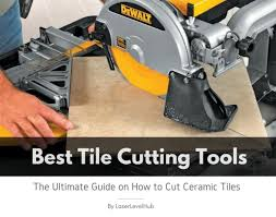 best tile cutting tools 2019 the ultimate guide on how to cut tiles