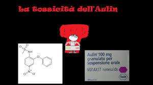 Aulin - la notizia della tossicità del farmaco - YouTube