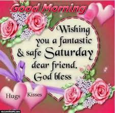 Fantastic Good Morning Quotes Best of Good Morning Wishing You A Beautiful Saturday Pictures Photos And