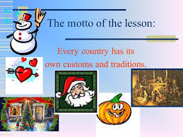 what do you know about british and russian traditions and holidays  2 the motto of the lesson every country has its own customs and traditions