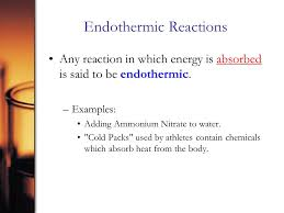 endothermic reactions any reaction in which energy is absorbed is said to be endothermic