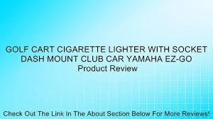 universal golf cart wire harness club car yamaha ez go review golf cart cigarette lighter socket dash mount club car yamaha ez go review