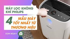 Máy lọc không khí Philips: 4 mẫu máy tốt nhất từ thương hiệu