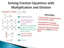 solving fraction equations with multiplication and division example 1 solve divide both sides by 2