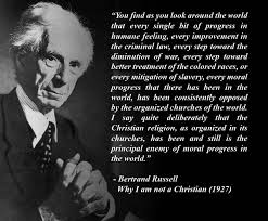 Bertrand Russell Why I Am Not A Christian Quotes