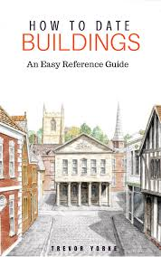 How To Date Buildings An Easy Reference Guide Amazoncouk Trevor