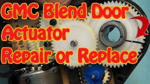 gmc chevy blend door actuator repair replacement fix constant heat gmc chevy blend door actuator repair replacement fix constant heat cracked gear j b weld repair