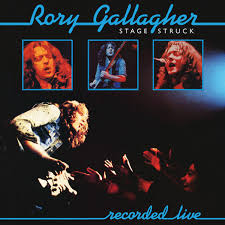 <b>Rory Gallagher</b>: <b>Stage</b> Struck