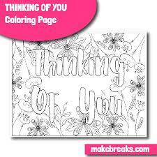 Personalize and print thinking of you cards from home in minutes! Thinking Of You Coloring Page Make Breaks