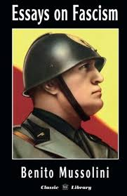 essays on fascism classic library benito mussolini oswald  essays on fascism classic library benito mussolini oswald mosley alfredo rocco giovanni gentile 9781910881026 com books