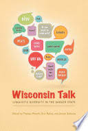Wisconsin Talk: Linguistic Diversity in the Badger State - Google Books