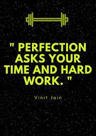 Perfection Needs Time Hardwork Quote Vinitja English Quote