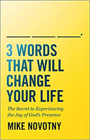 <b>3</b> Words That Will Change Your Life: The Secret to Experiencing the ...