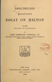 macaulay s essay on milton macaulay thomas babington macaulay macaulay s essay on milton