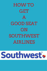 Southwest Air Seating Chart Tips On How To Get A Good Seat On Southwest Airlines Every