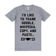 Wikipedia T Shirt Id Like To Thank Google Wikipedia Copy And Paste