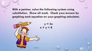 with a partner solve the following system using substitution