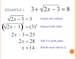 4 goals isolate the radical square both sides of an equation foil properly