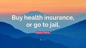 barack quote health insurance or go to jail