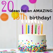 20 ideas for a s 13th birthday