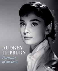 Audrey Hepburn: Portraits of an Icon ...