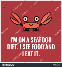 Im On Seafood Diet See Food Stock ...