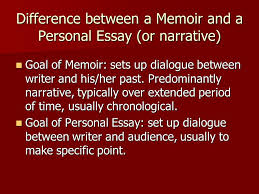 introduction to creative nonfiction the memoir the narrative  difference between a memoir and a personal essay or narrative goal of memoir