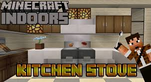 Minecraft Kitchen Xbox How To Build A Working Oven Minecraft Indoors Kitchen Stove