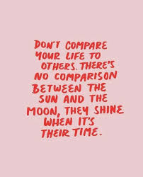 Inspirational Positive Life Quotes Don't Compare OMG Quotes Magnificent Dont Compare Quotes
