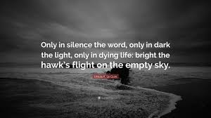 Ursula K Le Guin Quote Only In Silence The Word Only In Dark The
