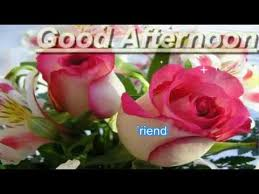 Good Afternoon Friends Best Wishes GreetingswhatsappvideoE Card Awesome Good Afternoon Pic Download