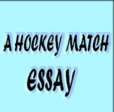a hockey match essay in english common essay topic my teacher  a hockey match essay in english common essay topic