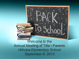Welcome to the Annual Meeting of Title I Parents Hillview Elementary School  September 9, ppt download
