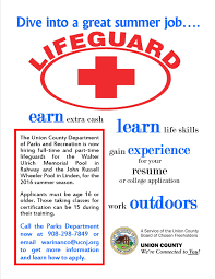 plan ahead for a great summer job in union county county of 16 and older can contact the department of parks and recreation department now for information about becoming a certified lifeguard this summer at two