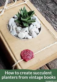 succulents are fun to craft with easy to grow here s how to create succulent planters from vintage books this step by step diy guides you through