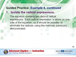 solving radical equations guided practice example 4 continued 1 isolate the radical expressions