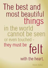 Helen Keller Quotes The Most Beautiful Things Best of The Best And Most Beautiful Things In The World By Lemasney Lemasney