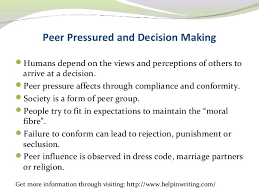 the effect of peer pressure on decision making  3 peer pressured and decision making