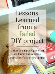 Diy Project Lessons Learned From A Failed Diy Project Jenna Burger