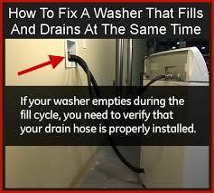 washer fills and drains at same time